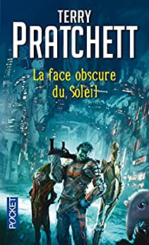 La face obscure du soleil (Science-fiction / fantasy) (French Edition) by [PRATCHETT, Terry]