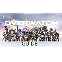 Overwatch: Ultimate Guide