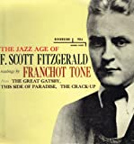 The Jazz Age of F. Scott Fitzgerald: Readings by Franchot Tone from The Great Gatsby, This Side of Paradise, The Crack-Up