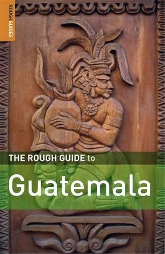 The Rough Guide to Guatemala 4 (Rough Guide Travel Guides)