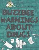 Buzzbee Warnings about Drugs, Wendolyn Marshall, 1438999801