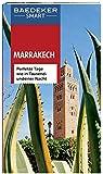 Baedeker SMART Reiseführer Marrakech: Perfekte Tage wie in Tausendundeiner Nacht
