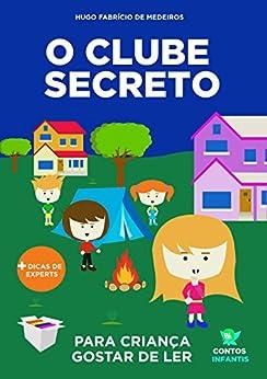 Livro infantil para o filho gostar de ler.: Clube Secreto