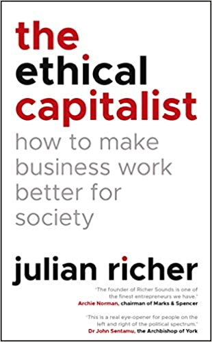The ethical capitalist how to make business work better for society the ethical capitalist how to make business work better for society amazon julian richer 9781847942197 books reheart Choice Image