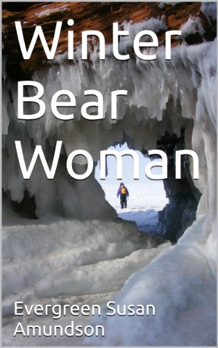 Book: Winter Bear Woman (Sahara Rose Series) by Evergreen Susan Amundson