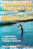 Yellowstone Fishing Guide, Robert E. Charlton, 0916473058