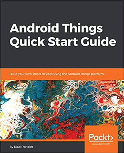Amazon com: Android Things Quick Start Guide: Build your own