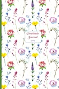 Gratitude Journal: Gorgeous full color Floral Theme illustrated Thankfulness Journal - Spring Forward (Illustrated Writing Prompts Gratitude Journal Paperback) (Volume 6)