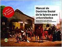 Manual de Doctrina Social de la Iglesia para Universitarios (3ª edición revisada y ampliada): 50 (Textos Docentes)