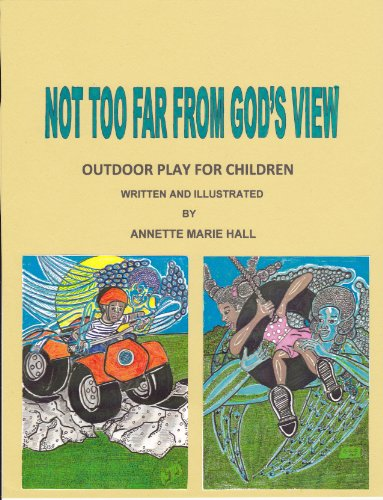 Not too far from Gods view (Out door play for children Book 1)