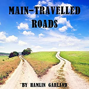 Main Travelled Roads Audiobook