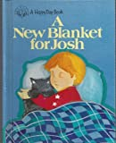 img - for New Blanket for Josh (A Happy day book) book / textbook / text book