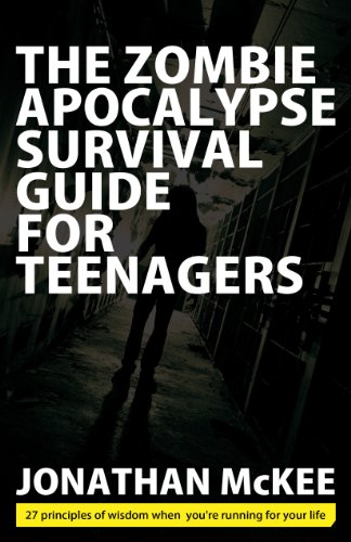 The zombie apocalypse survival guide for teenagers: jonathan mckee.