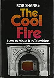 The cool fire: How to make it in television