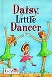 Daisy, Little Dancer (Ladybird Little Stories)' by Marie Birkenshaw (1999-05-03)