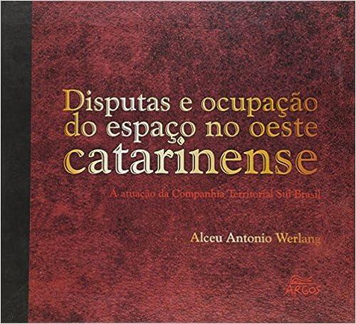Book Disputas E Ocupacao Do Espaco No Oeste Catarinense