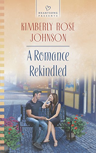 Book: A Romance Rekindled (Heartsong Presents) by Kimberly Rose Johnson