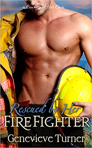 E-kirjat ipad-latausta varten Rescued by Her Firefighter (A Cowboy of Her Own, Book Three) by Genevieve Turner PDF B01AECUAQ2