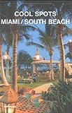 Cool Spots Miami/South Beach, Patrice Farameh, 3832791531