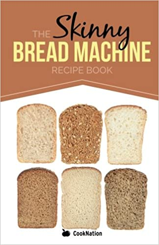 Baked To Perfection In Your Bread Maker Amazon Co Uk Cooknation 9781909855205 Books