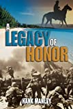 A Legacy of Honor, Hank Manley, 1438948484
