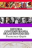 Historia Contemporanea de Las Espanas (III), Francisco Gijon, 1481984810