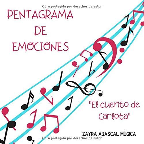 Pentagrama de Emociones: El cuento de Carlota por Zayra Abascal Múgica