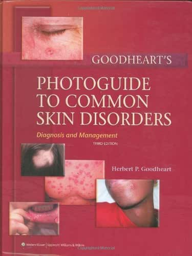 Goodheart's Photoguide to Common Skin Disorders: Diagnosis and Management