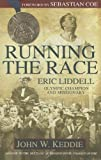 img - for Running the Race: Eric Liddell -- Olympic Champion and Missionary by John Keddie (2012-01-05) book / textbook / text book
