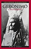 img - for Geronimo: A Biography (Greenwood Biographies) book / textbook / text book