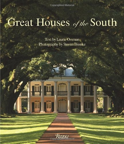 Great Houses of the South by Ossman Laurie
