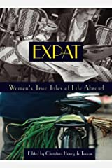 Expat: Women's True Tales of Life Abroad (Adventura Books) Paperback