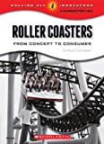 Calling All Innovators: A Career for You: Roller Coasters: From Concept to Consumer