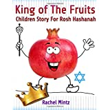 King of The Fruits - Children Story For Rosh Hashanah: Jewish Holiday - Kids Ages 4-8
