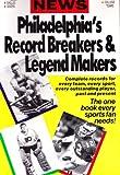 Philadelphia Record Breakers and Legend Makers, Philadelphia Daily News Staff, 0894717480