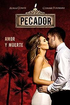 Pecador: Amor y Muerte (Italian Edition) by [Conte, Aura, Furnari, Connie]