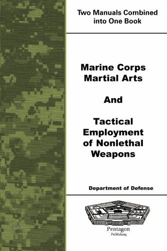 Marine Corps Martial Arts and Tactical Employment of Nonlethal Weapons -