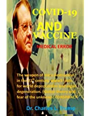 COVID-19 AND VACCINE, MEDICAL ERROR: The weapon of mass destruction in the 21st century, www3 tools for world depopulation and organ degeneration. (Global theory and fear of the unknown). CONSPIRACY