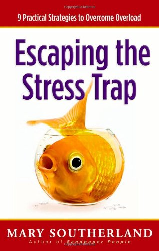 Read Online Escaping the Stress Trap: 9 Practical Strategies to Overcome Overload ePub fb2 book