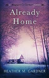 Already Home (A Maguire's Corner Novel) (Volume 1)