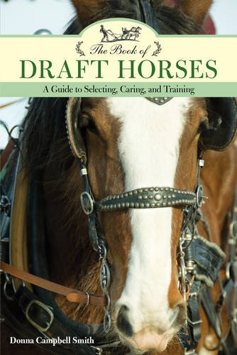 The Book of Draft Horses: A Guide to Selecting, Caring, and (Draft Horse Riding)
