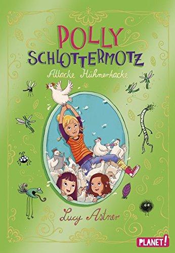Polly Schlottermotz 3: Attacke Hühnerkacke