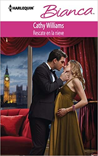 Rescate En La Nieve: (Rescue in the Snow) (Harlequin Bianca\The Secret Casella Baby) (Spanish Edition): Cathy Williams: 9780373518401: Amazon.com: Books