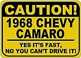warning camaro - 1968 68 CHEVY CAMARO Caution Its Fast Aluminum Caution Sign - 12 x 18 Inches