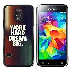 Stuss Case / Funda Carcasa protectora - LAVORA DURO SOGNA IN GRANDE - Samsung Galaxy S5 Mini, SM-G800