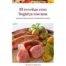 10 Receitas com linguiça toscana