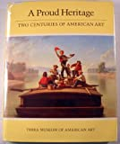 A Proud Heritage : Two Centuries of American Art, Milroy, Elizabeth, 093217101X