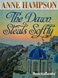 Front cover for the book The Dawn Steals Softly by Anne Hampson