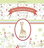 My Pregnancy Journal with Sophie la girafe® (Sophie the Giraffe)
