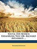 Kritik der Reinen Erfahrung Von Dr Richard Avenarius, Richard Avenarius, 1147580685